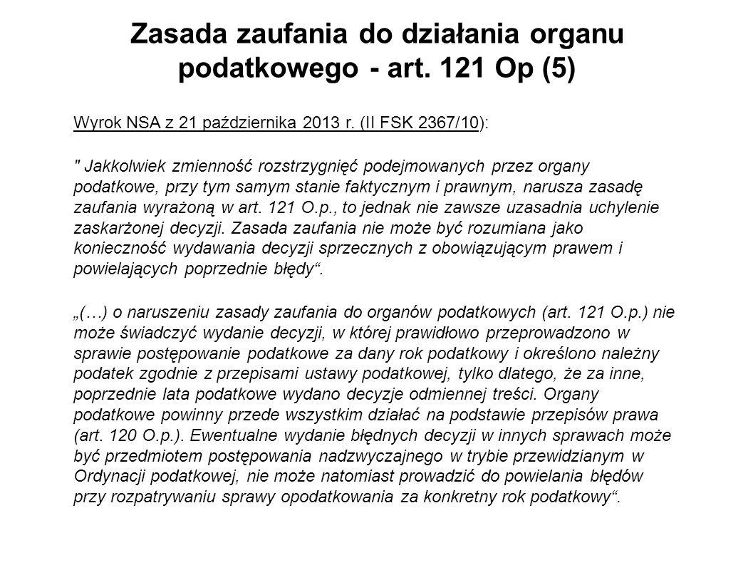 Zasada zaufania do działania organu podatkowego - art. 121 Op (5)