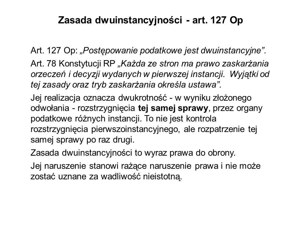 Zasada dwuinstancyjności - art. 127 Op