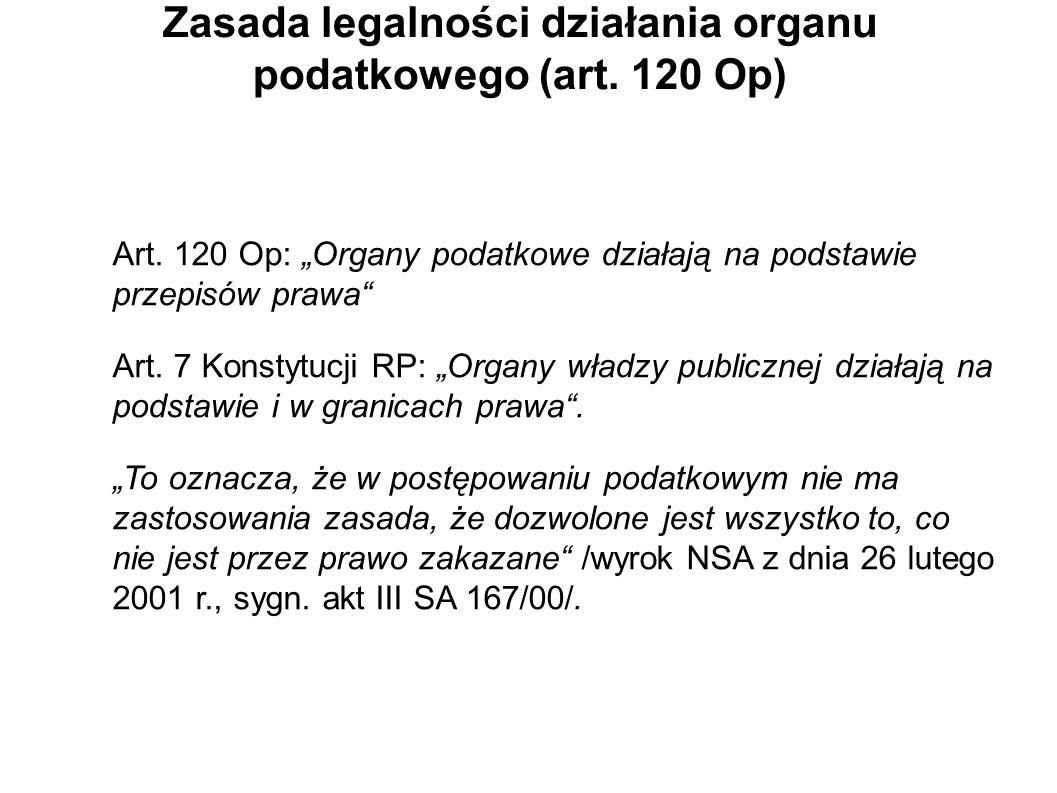 Zasada legalności działania organu podatkowego (art. 120 Op)