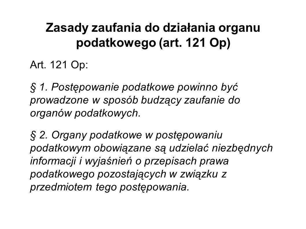 Zasady zaufania do działania organu podatkowego (art. 121 Op)