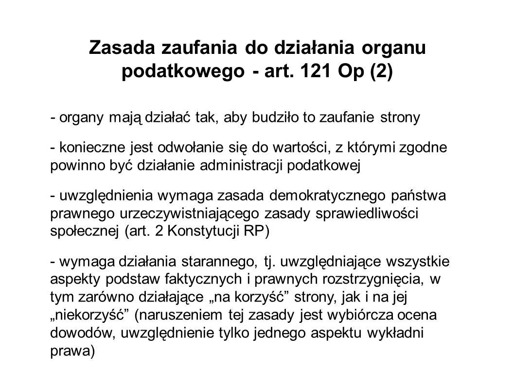 Zasada zaufania do działania organu podatkowego - art. 121 Op (2)