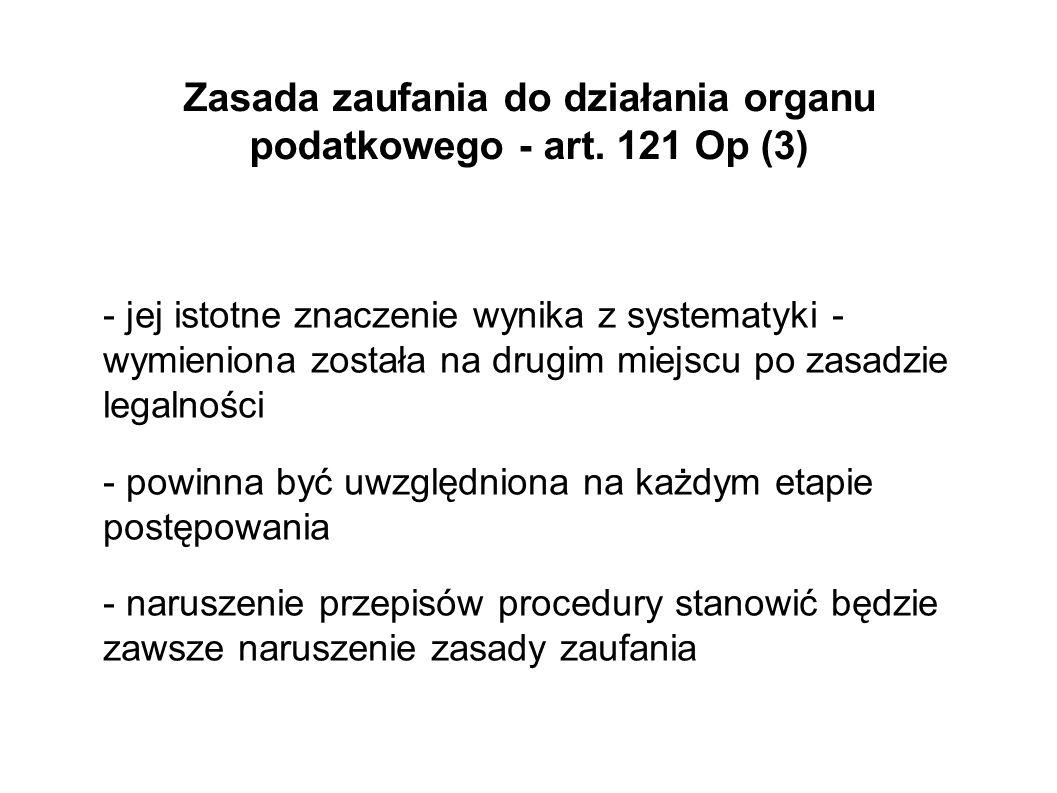 Zasada zaufania do działania organu podatkowego - art. 121 Op (3)