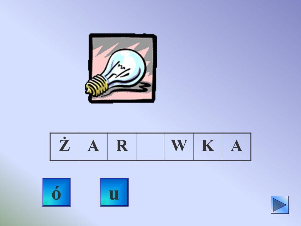 Ż A R W K ó u