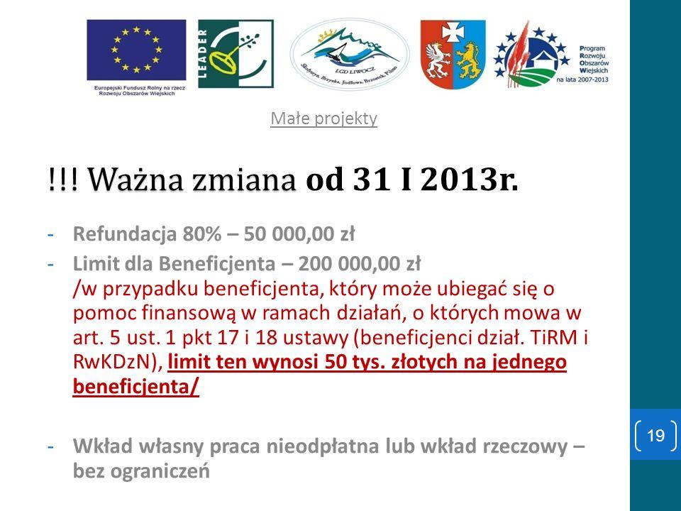 !!! Ważna zmiana od 31 I 2013r. Refundacja 80% – 50 000,00 zł