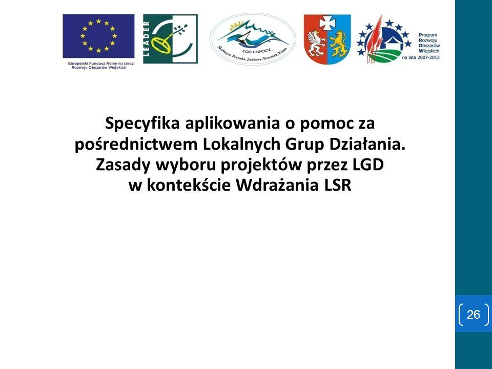 Specyfika aplikowania o pomoc za pośrednictwem Lokalnych Grup Działania.