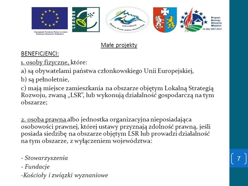 Małe projekty BENEFICJENCI: 1. osoby fizyczne, które: a) są obywatelami państwa członkowskiego Unii Europejskiej,