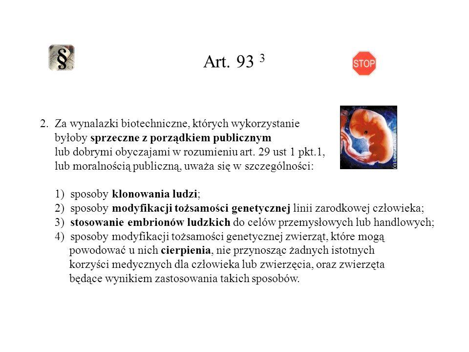Art. 93 3 2. Za wynalazki biotechniczne, których wykorzystanie