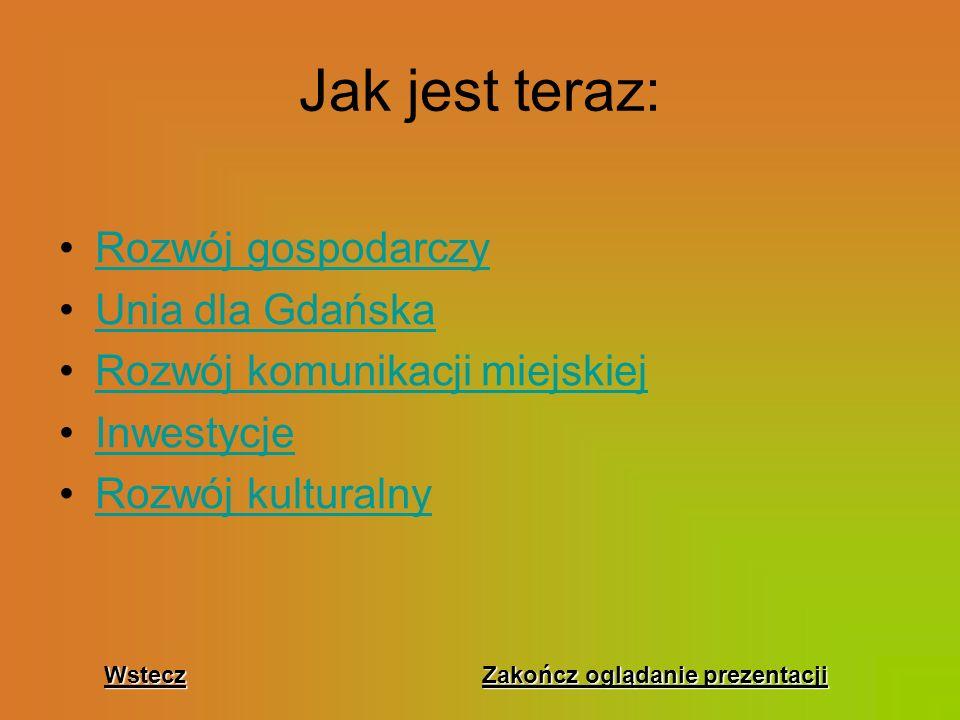 Jak jest teraz: Rozwój gospodarczy Unia dla Gdańska