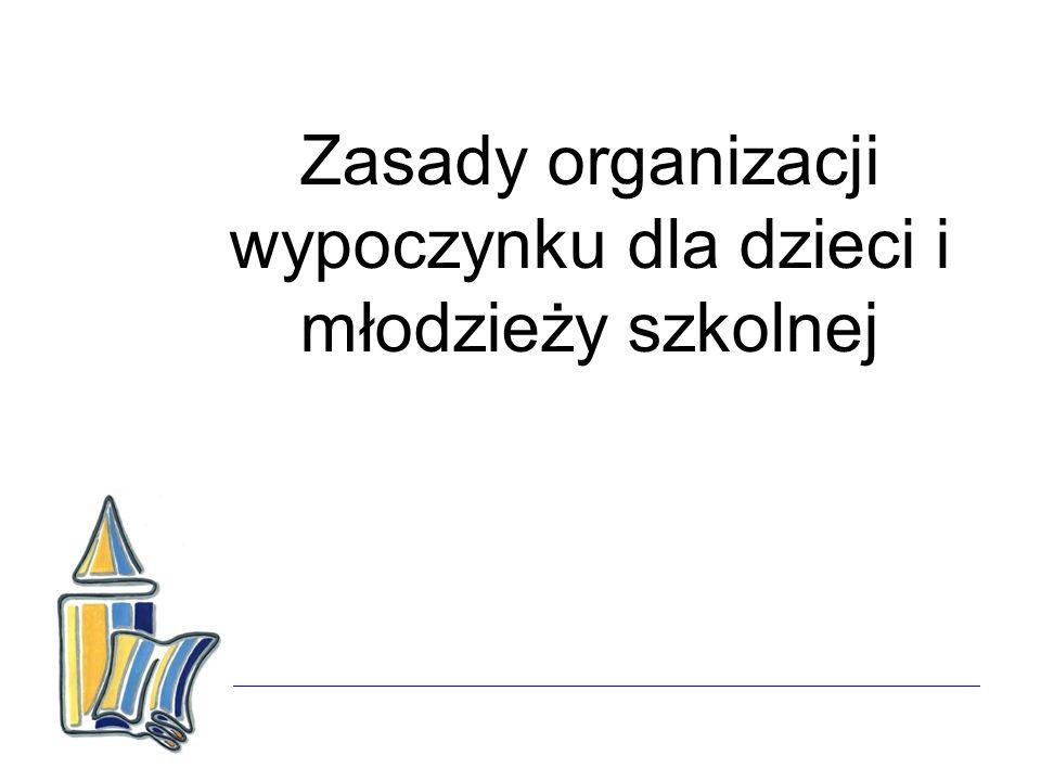 Zasady organizacji wypoczynku dla dzieci i młodzieży szkolnej