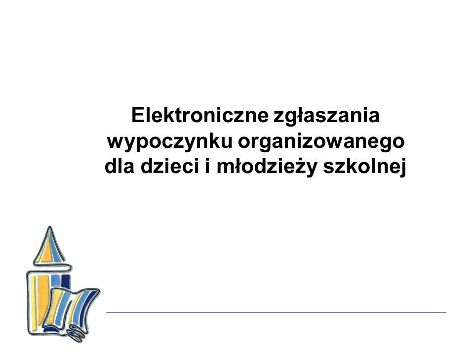 Elektroniczne zgłaszania wypoczynku organizowanego dla dzieci i młodzieży szkolnej