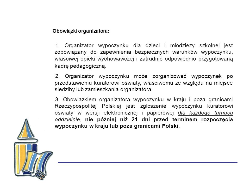 Obowiązki organizatora: