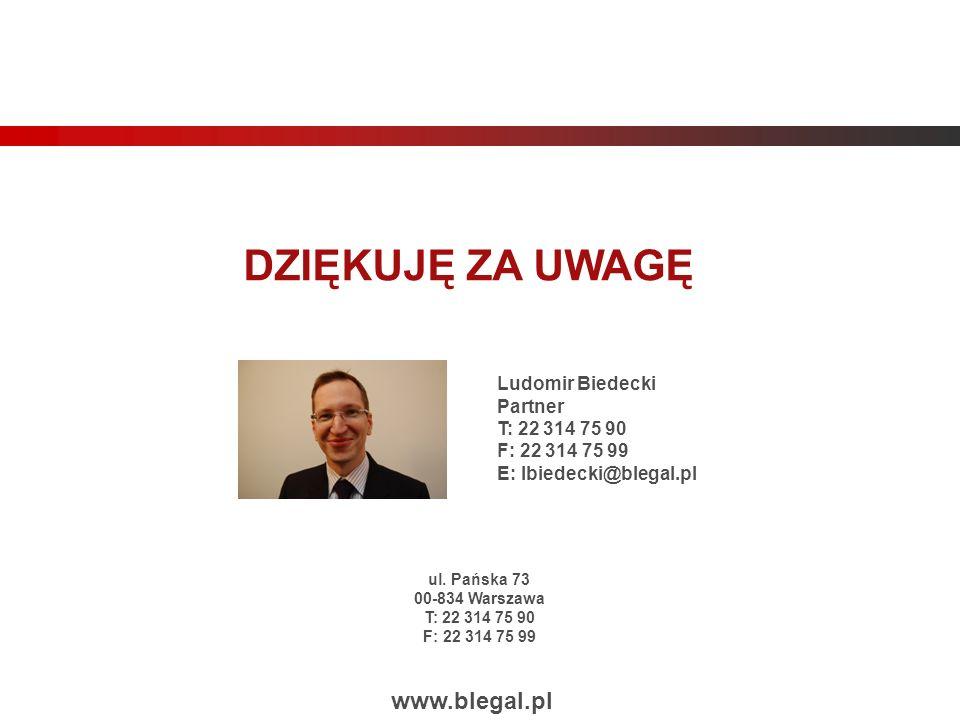 DZIĘKUJĘ ZA UWAGĘ www.blegal.pl Ludomir Biedecki Partner