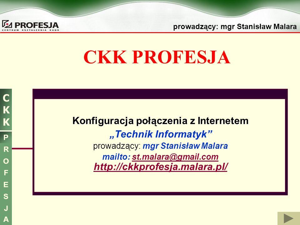 """CKK PROFESJA Konfiguracja połączenia z Internetem """"Technik Informatyk"""