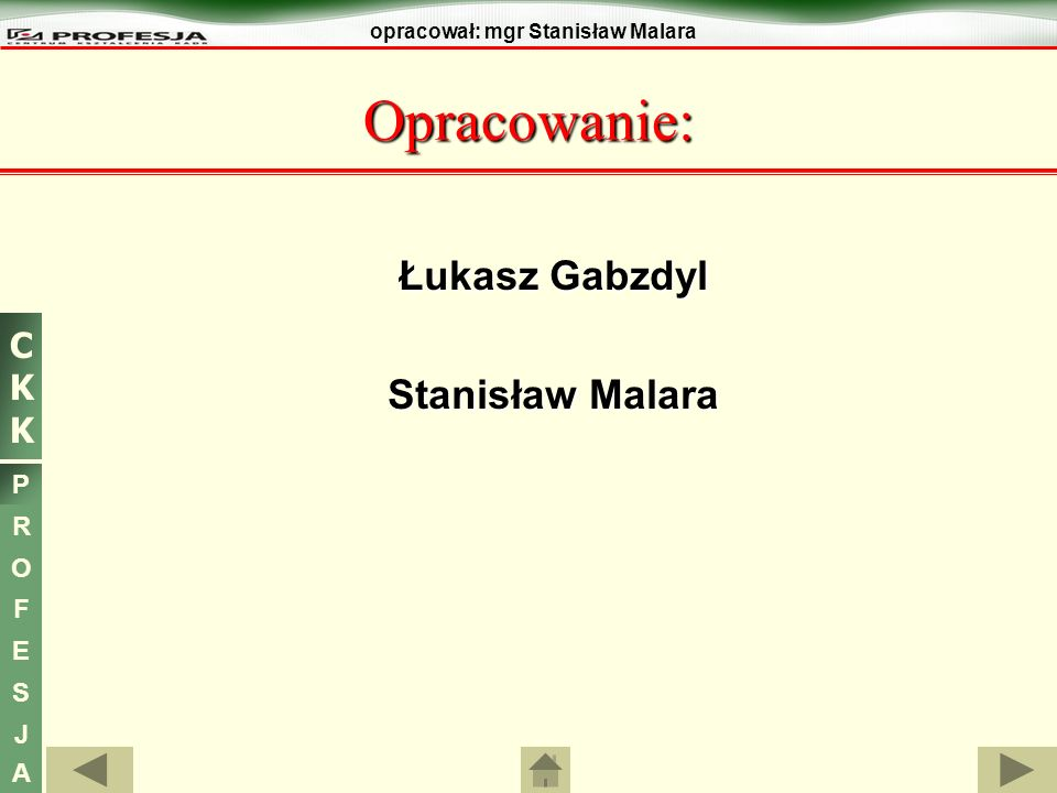 Opracowanie: Łukasz Gabzdyl Stanisław Malara