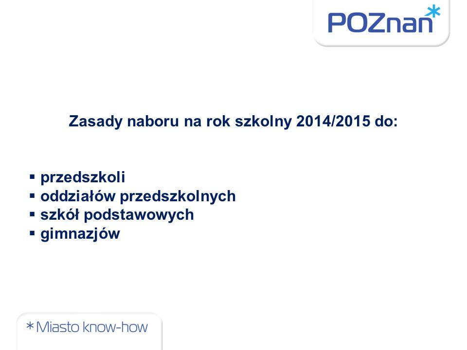 Zasady naboru na rok szkolny 2014/2015 do: