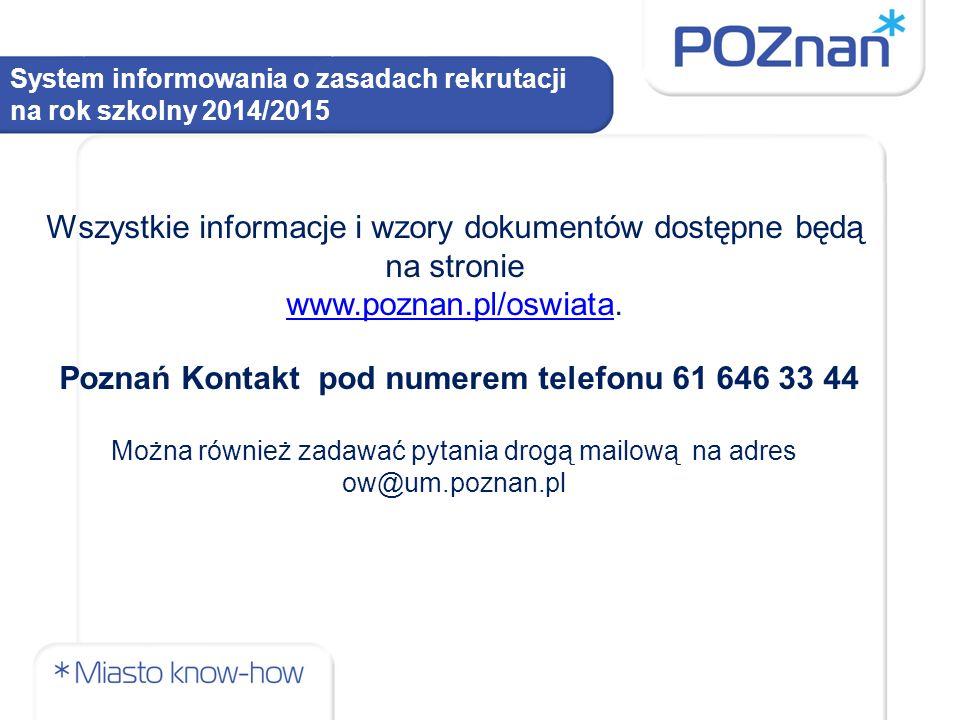 Poznań Kontakt pod numerem telefonu 61 646 33 44