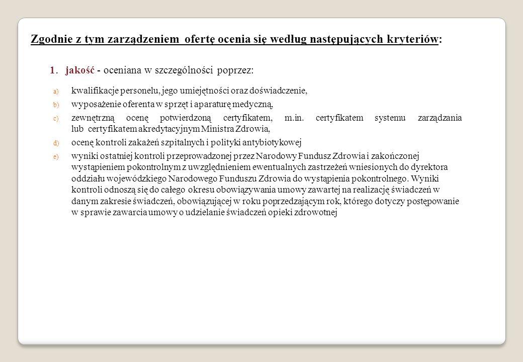 Zgodnie z tym zarządzeniem ofertę ocenia się według następujących kryteriów: