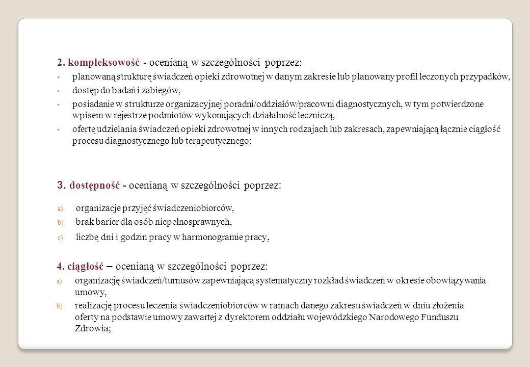 2. kompleksowość - ocenianą w szczególności poprzez: