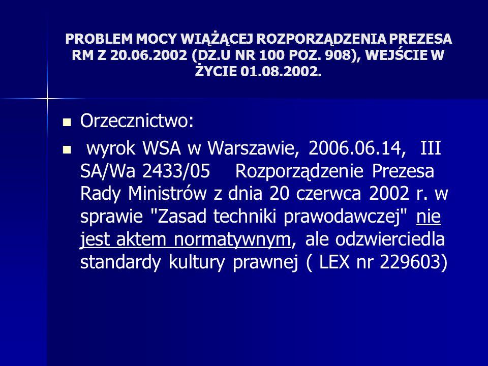 PROBLEM MOCY WIĄŻĄCEJ ROZPORZĄDZENIA PREZESA RM Z 20. 06. 2002 (DZ