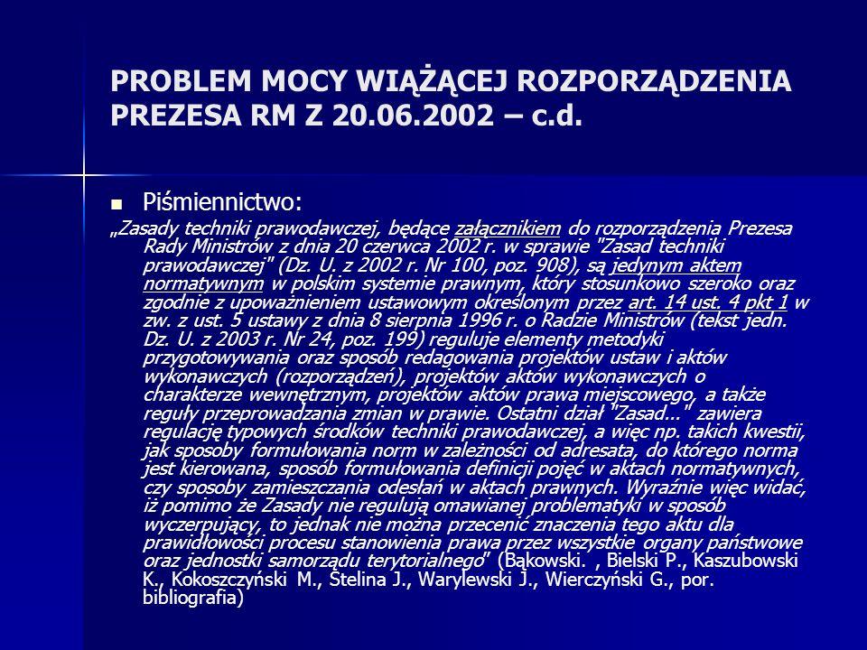PROBLEM MOCY WIĄŻĄCEJ ROZPORZĄDZENIA PREZESA RM Z 20.06.2002 – c.d.