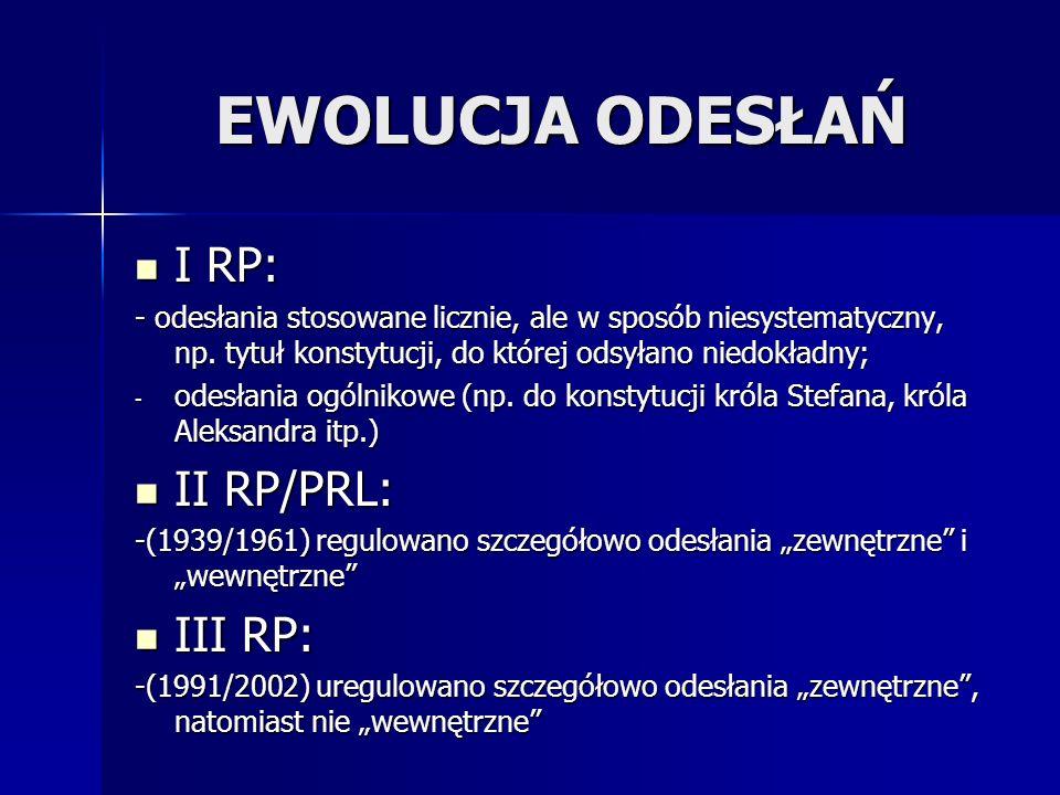 EWOLUCJA ODESŁAŃ I RP: II RP/PRL: III RP: