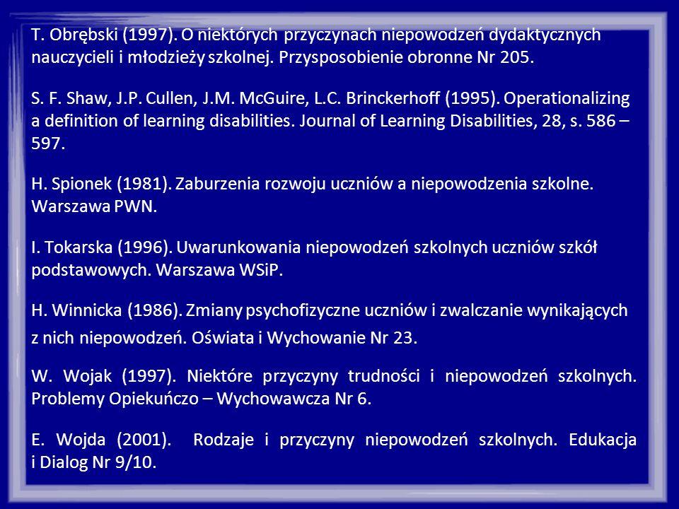 T. Obrębski (1997). O niektórych przyczynach niepowodzeń dydaktycznych nauczycieli i młodzieży szkolnej. Przysposobienie obronne Nr 205.