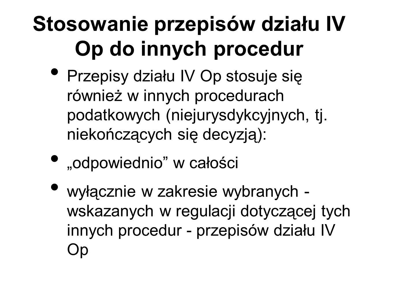 Stosowanie przepisów działu IV Op do innych procedur