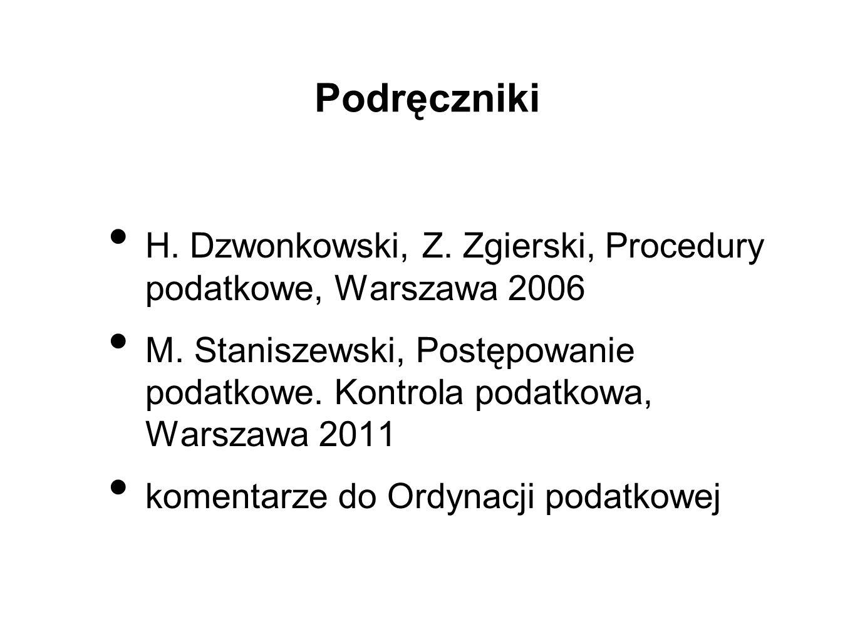 Podręczniki H. Dzwonkowski, Z. Zgierski, Procedury podatkowe, Warszawa 2006.