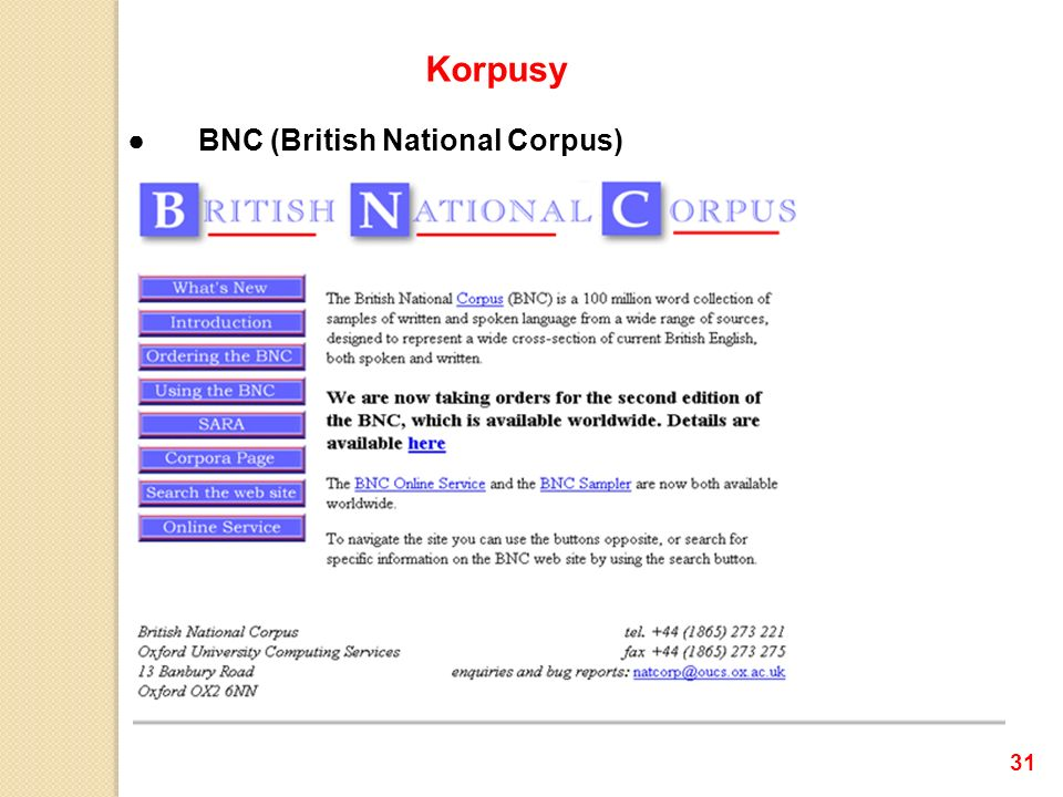 Korpusy ● BNC (British National Corpus) 31 31