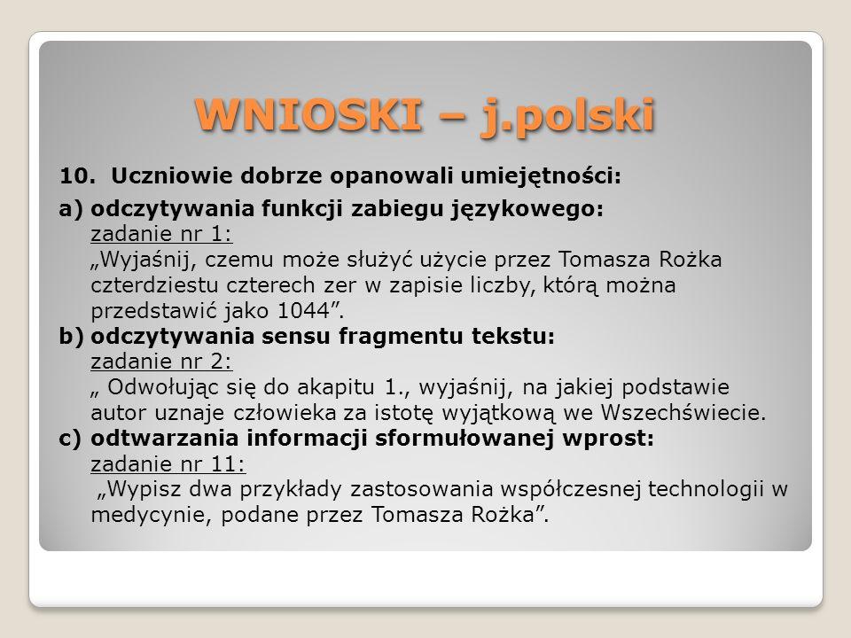 WNIOSKI – j.polski Uczniowie dobrze opanowali umiejętności: