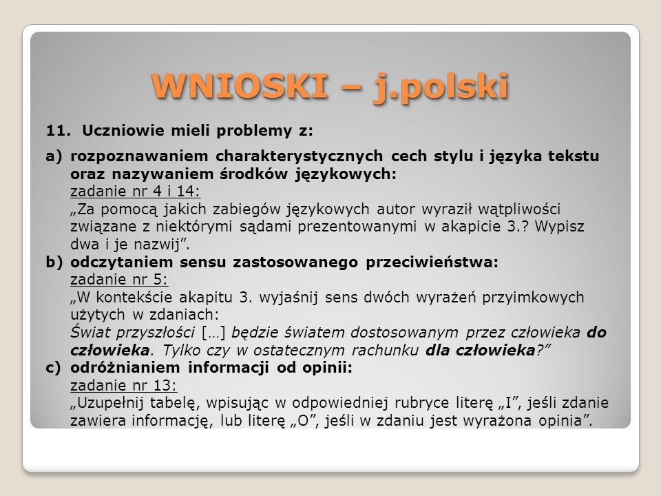 WNIOSKI – j.polski Uczniowie mieli problemy z: