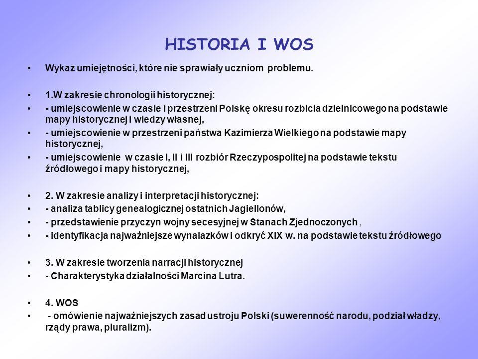 HISTORIA I WOS Wykaz umiejętności, które nie sprawiały uczniom problemu. 1.W zakresie chronologii historycznej: