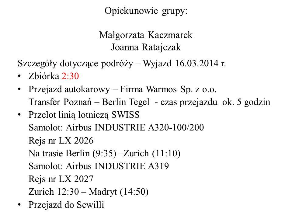 Opiekunowie grupy: Małgorzata Kaczmarek Joanna Ratajczak
