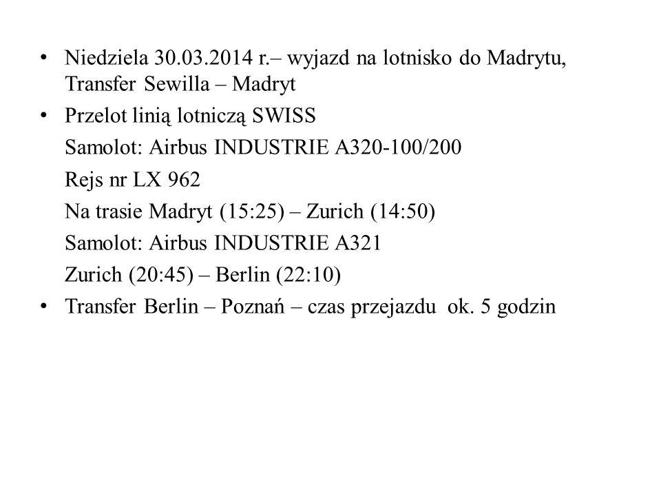 Niedziela 30.03.2014 r.– wyjazd na lotnisko do Madrytu, Transfer Sewilla – Madryt