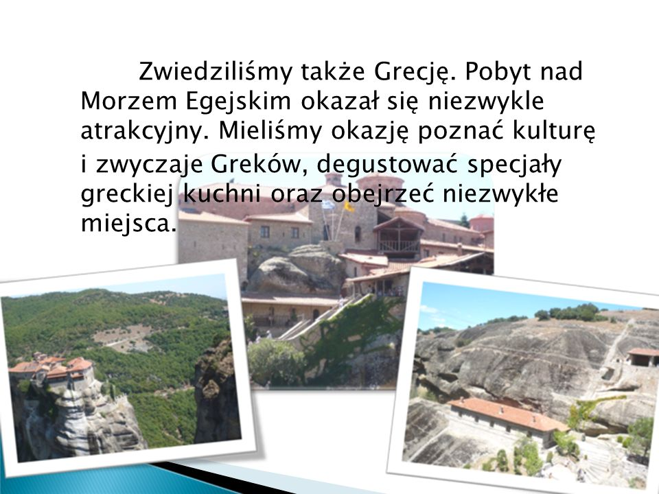 Zwiedziliśmy także Grecję