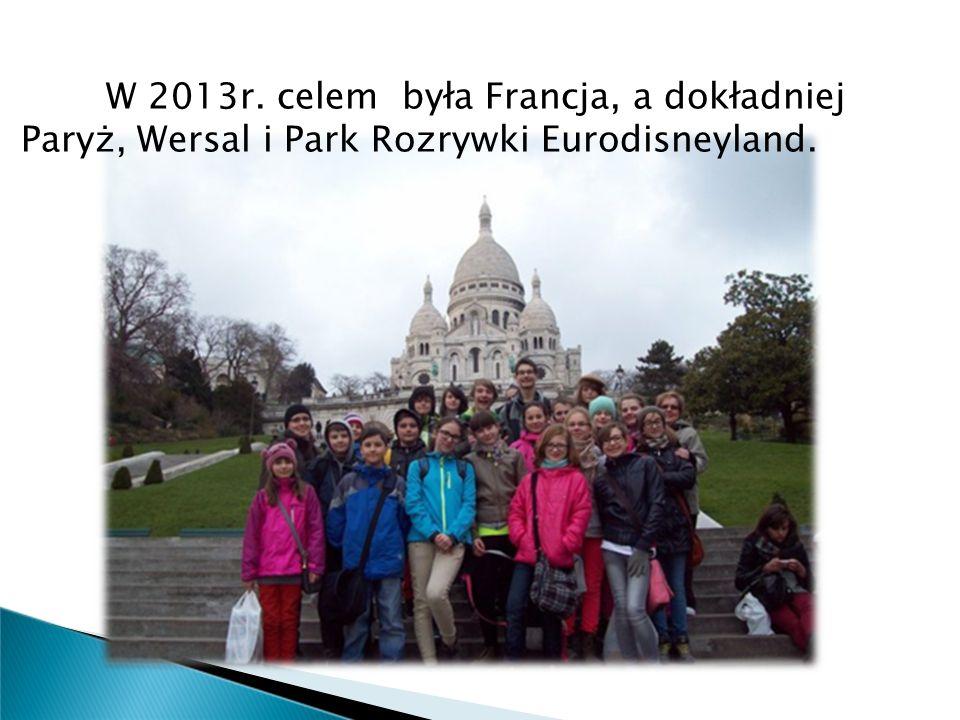 W 2013r. celem była Francja, a dokładniej Paryż, Wersal i Park Rozrywki Eurodisneyland.