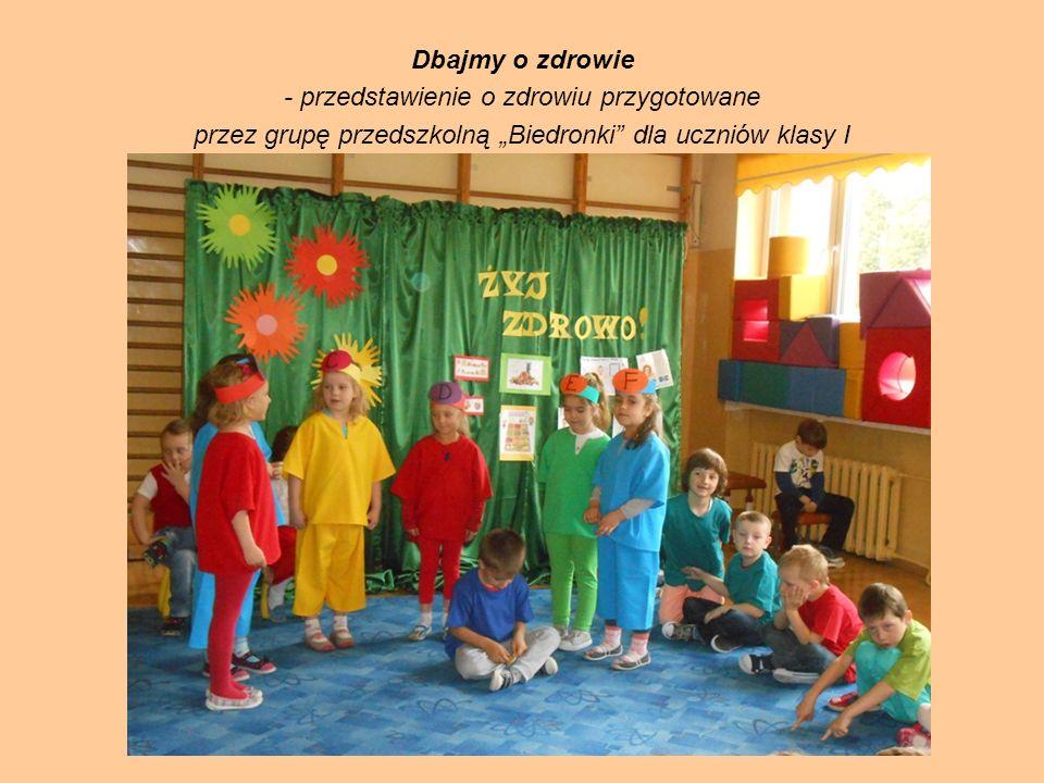 """Dbajmy o zdrowie - przedstawienie o zdrowiu przygotowane przez grupę przedszkolną """"Biedronki dla uczniów klasy I"""
