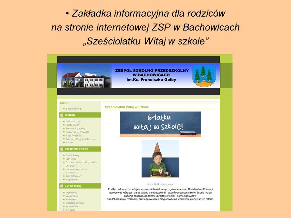 """Zakładka informacyjna dla rodziców na stronie internetowej ZSP w Bachowicach """"Sześciolatku Witaj w szkole"""