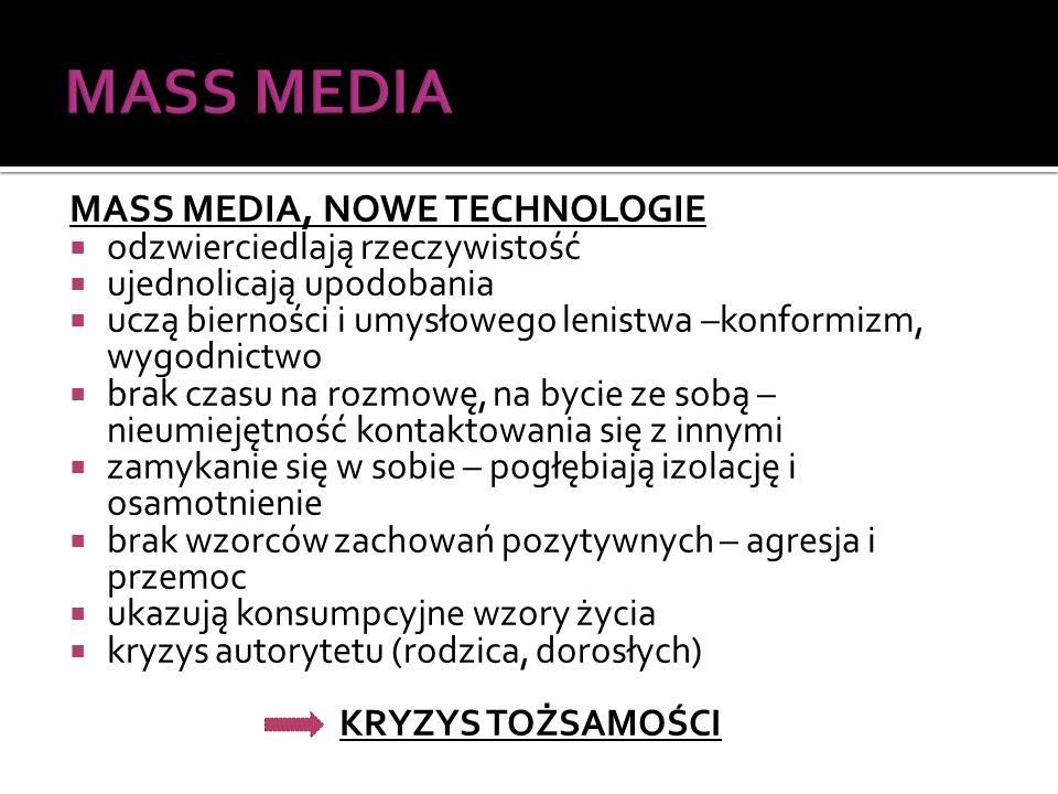 MASS MEDIA MASS MEDIA, NOWE TECHNOLOGIE odzwierciedlają rzeczywistość