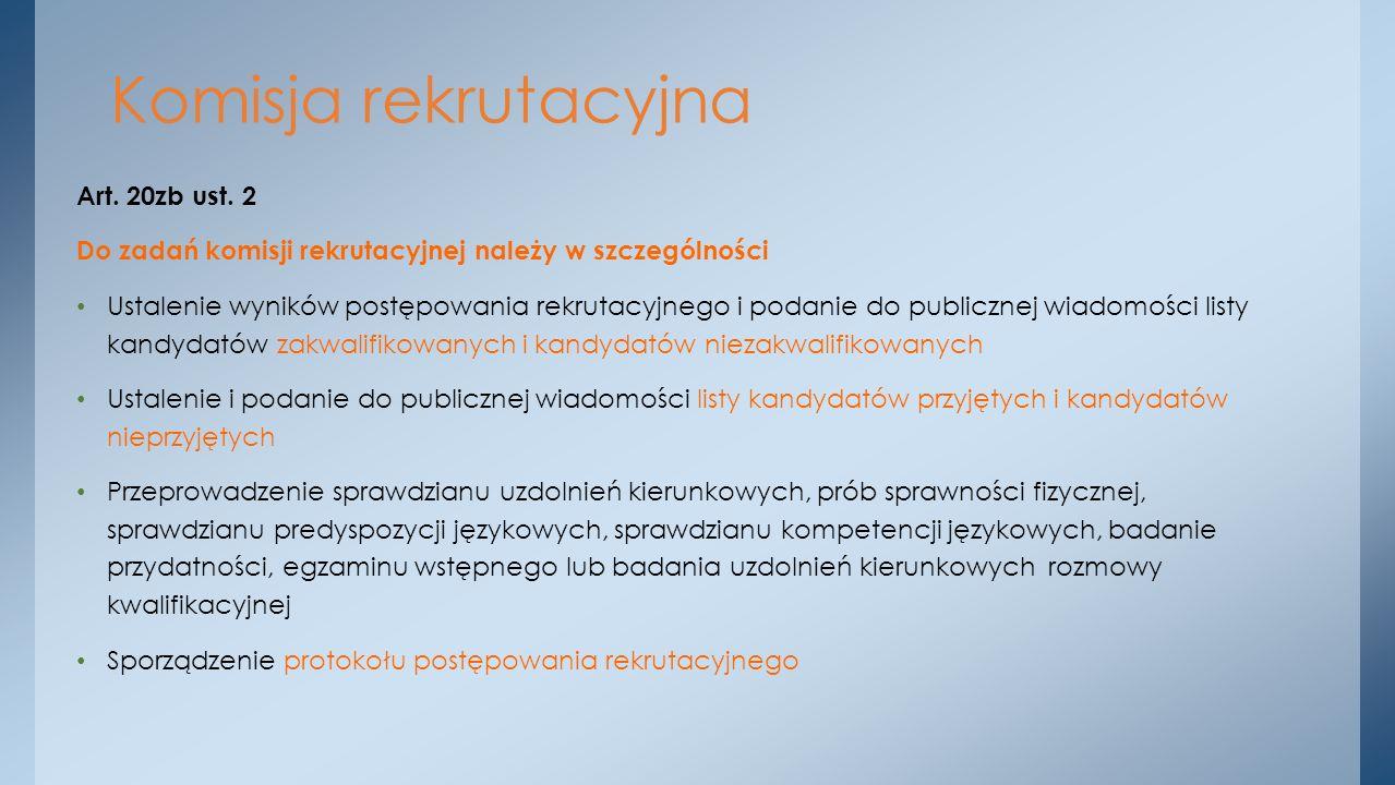 Komisja rekrutacyjna Art. 20zb ust. 2