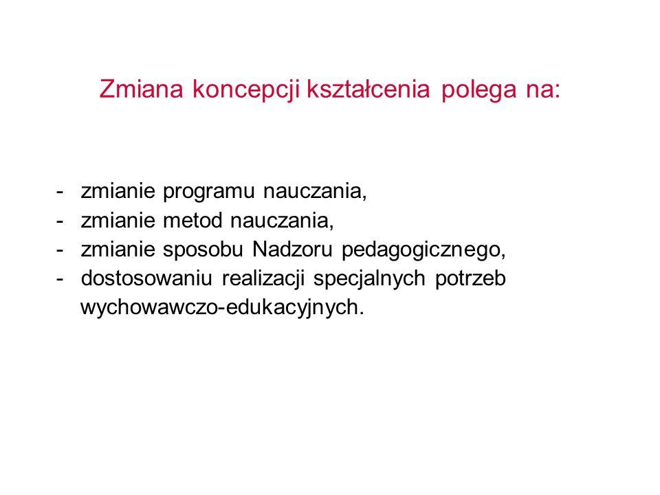 Zmiana koncepcji kształcenia polega na: