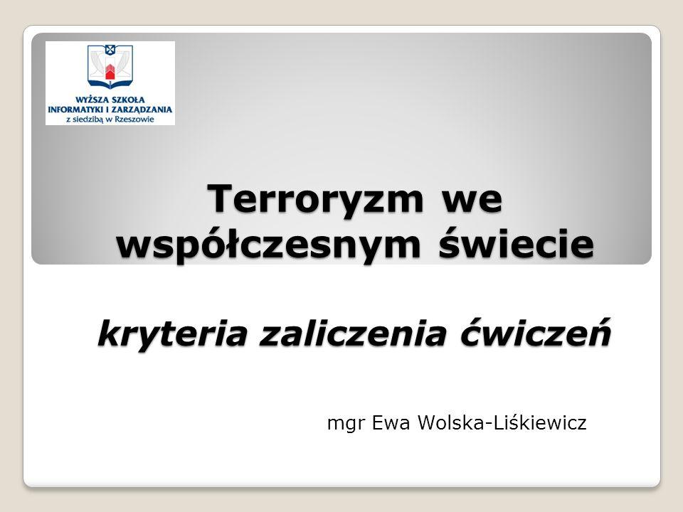 Terroryzm we współczesnym świecie kryteria zaliczenia ćwiczeń