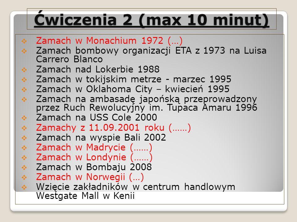 Ćwiczenia 2 (max 10 minut) Zamach w Monachium 1972 (…)