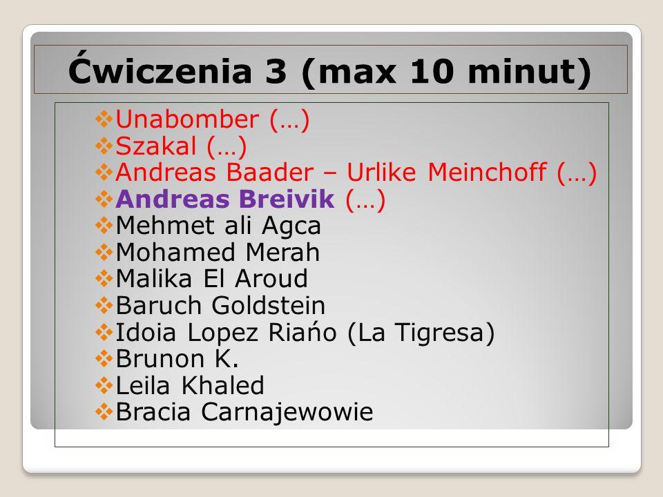 Ćwiczenia 3 (max 10 minut) Unabomber (…) Szakal (…)