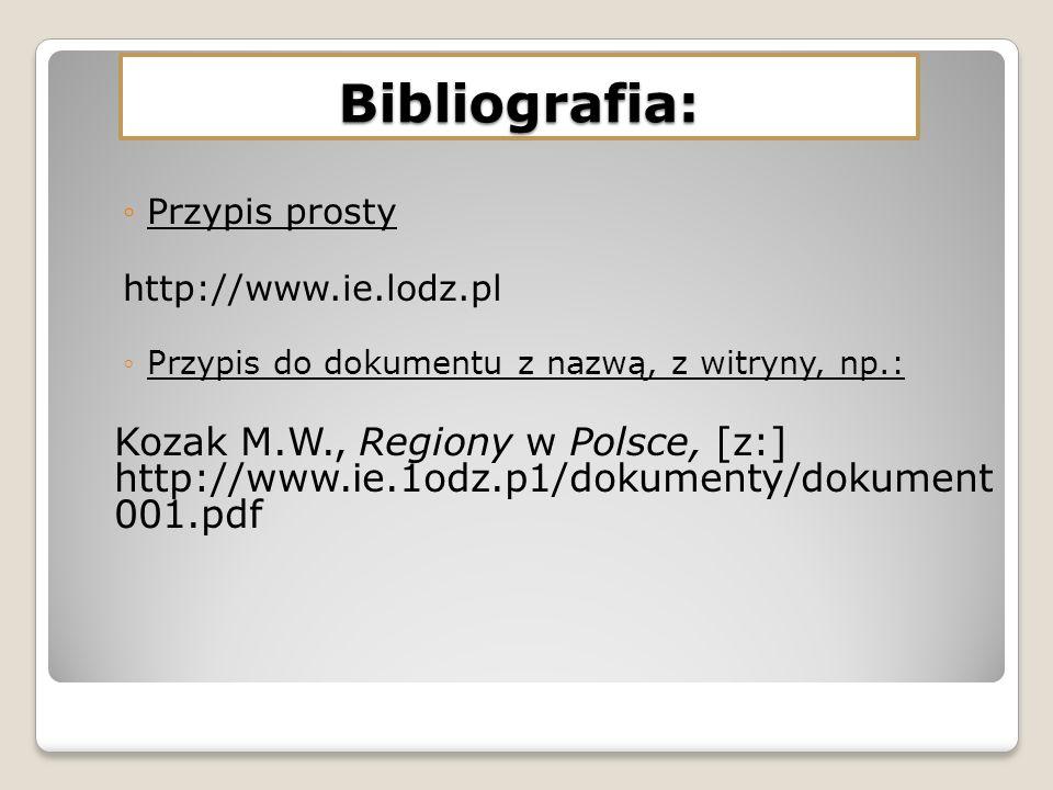 Bibliografia: Przypis prosty. http://www.ie.lodz.pl. Przypis do dokumentu z nazwą, z witryny, np.:
