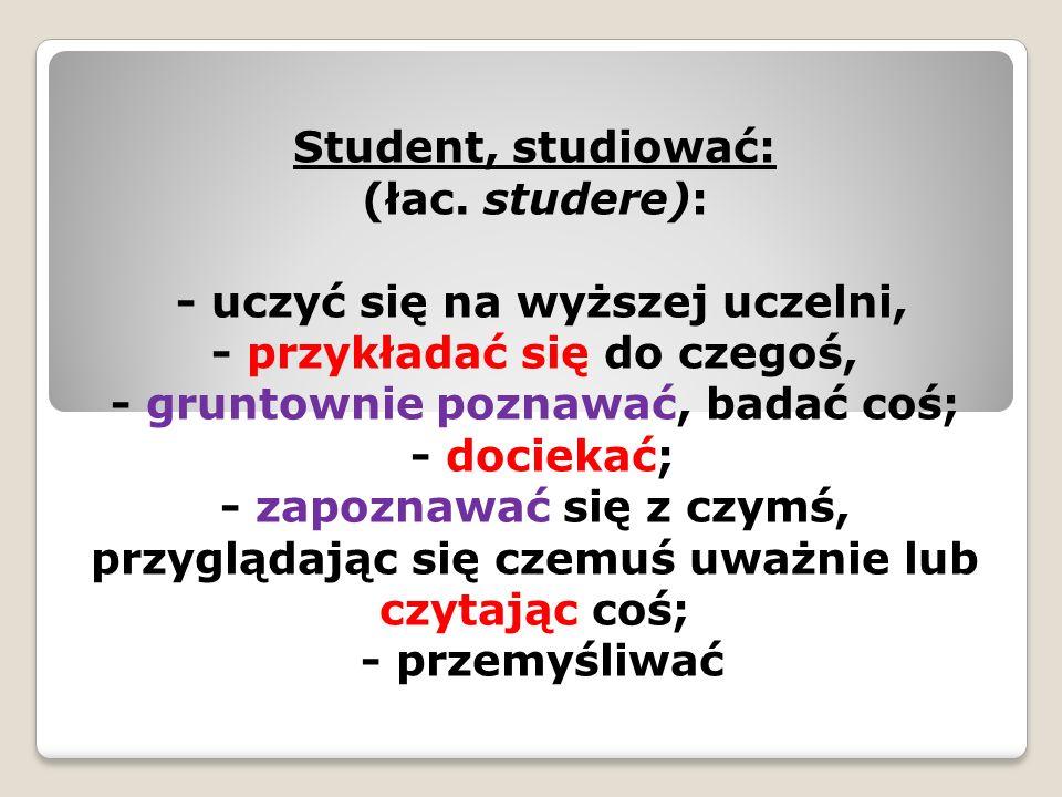 Student, studiować: (łac