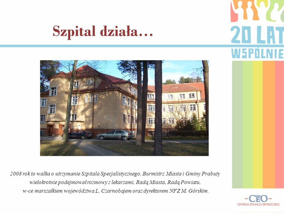 Szpital działa… 2008 rok to walka o utrzymanie Szpitala Specjalistycznego, Burmistrz Miasta i Gminy Prabuty.