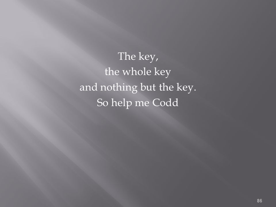The key, the whole key and nothing but the key. So help me Codd