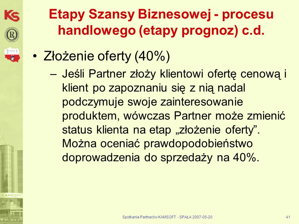 Etapy Szansy Biznesowej - procesu handlowego (etapy prognoz) c.d.