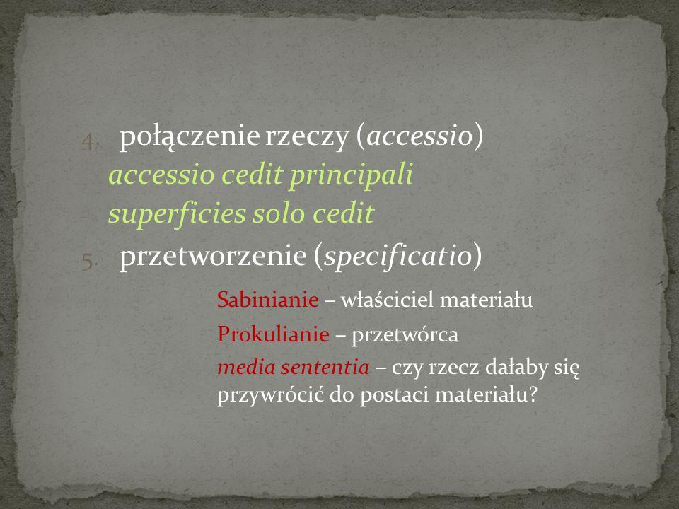 połączenie rzeczy (accessio) accessio cedit principali